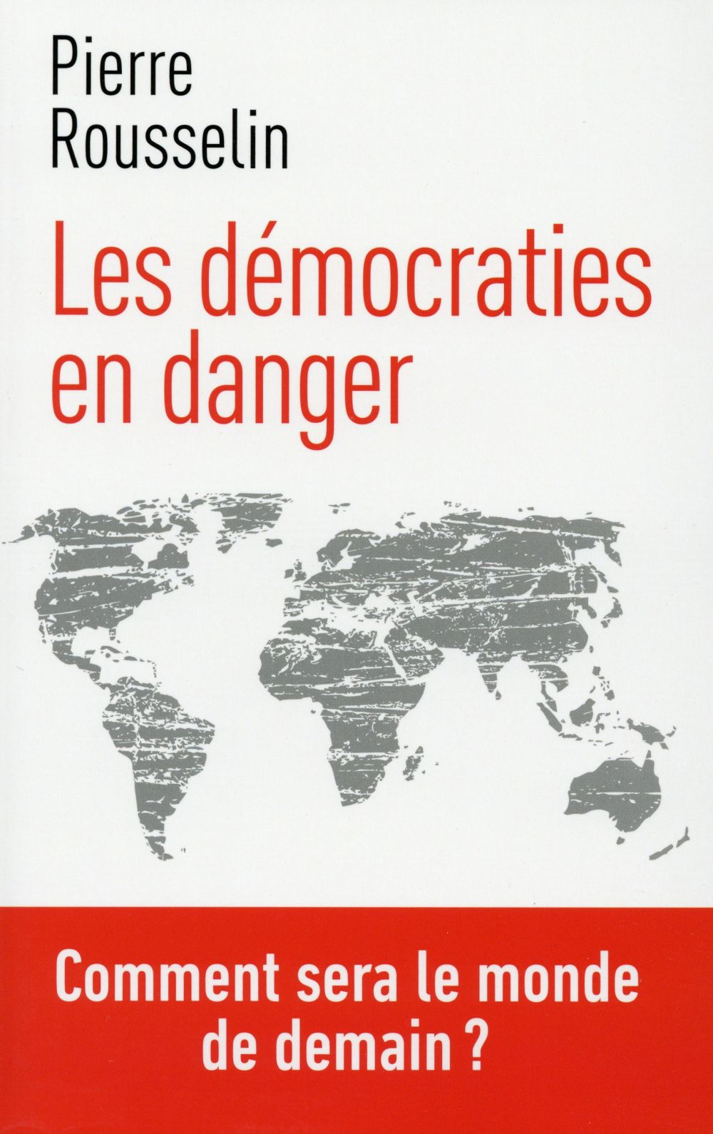 LES DEMOCRATIES EN DANGER